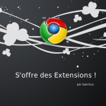 Plus de 20 extensions pour Google Chrome